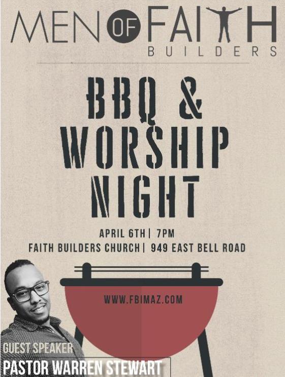 Men of FAITH BBQ - Night of Worship, BBQ & a word from guest Pastor Warren Stewart.