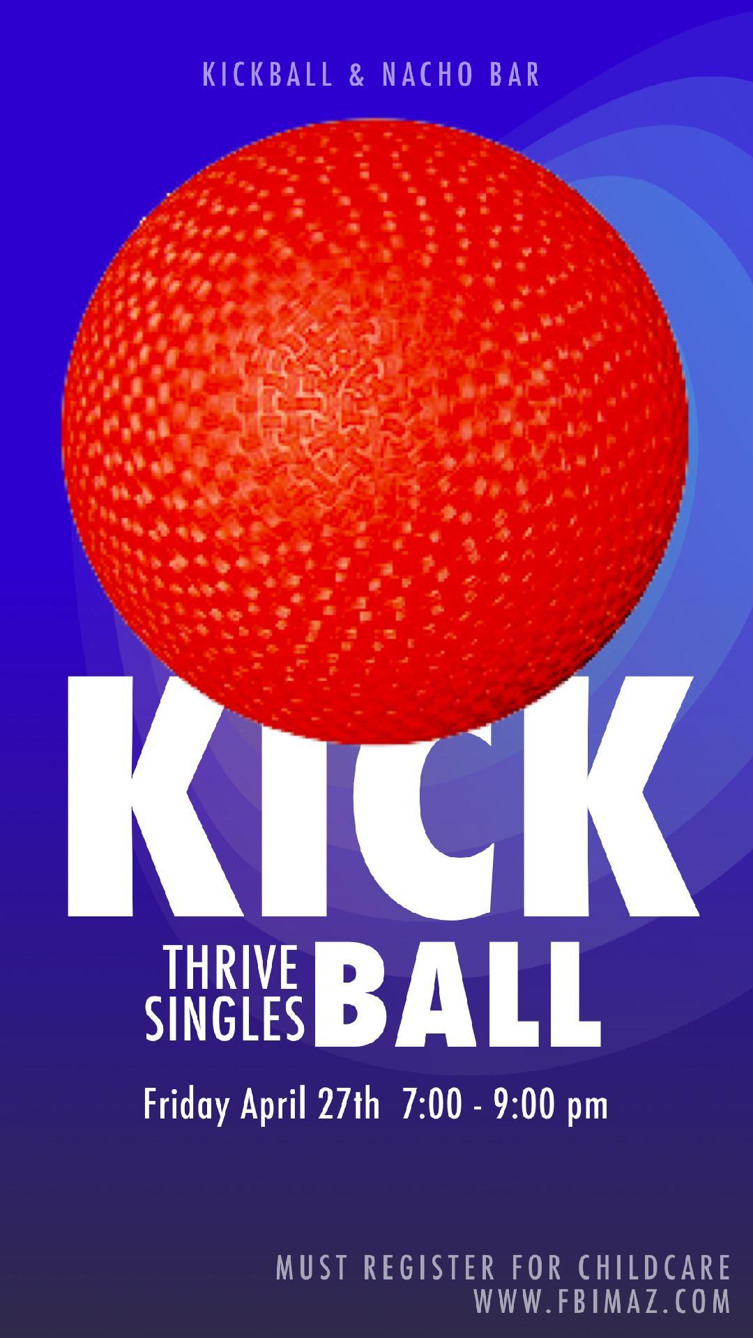 Thrive Singles Kickball - Friday, April 27th 7:00 pm - 9:00 pm
