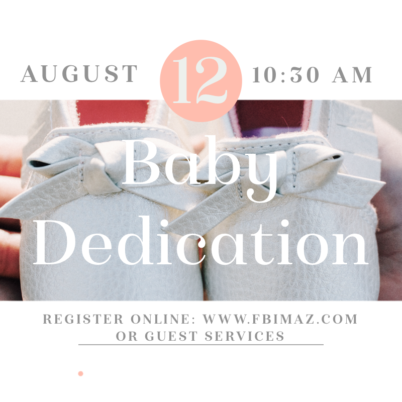 Baby Dedication - Sunday, August 12th 10:30 am Service