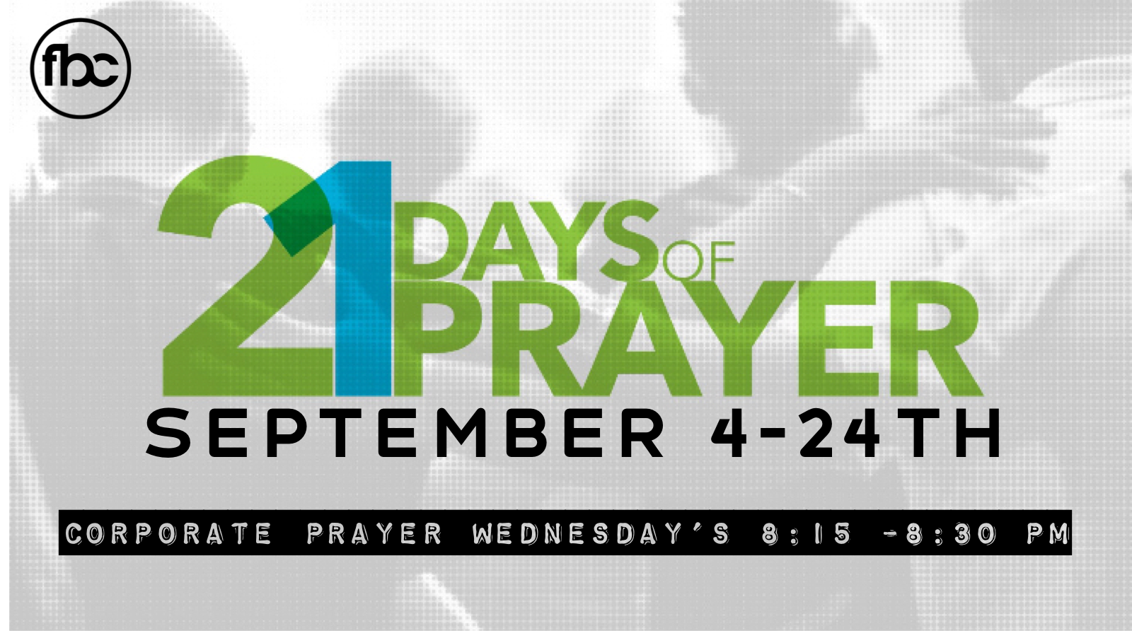21 Days of Prayer - September 4th -24th
