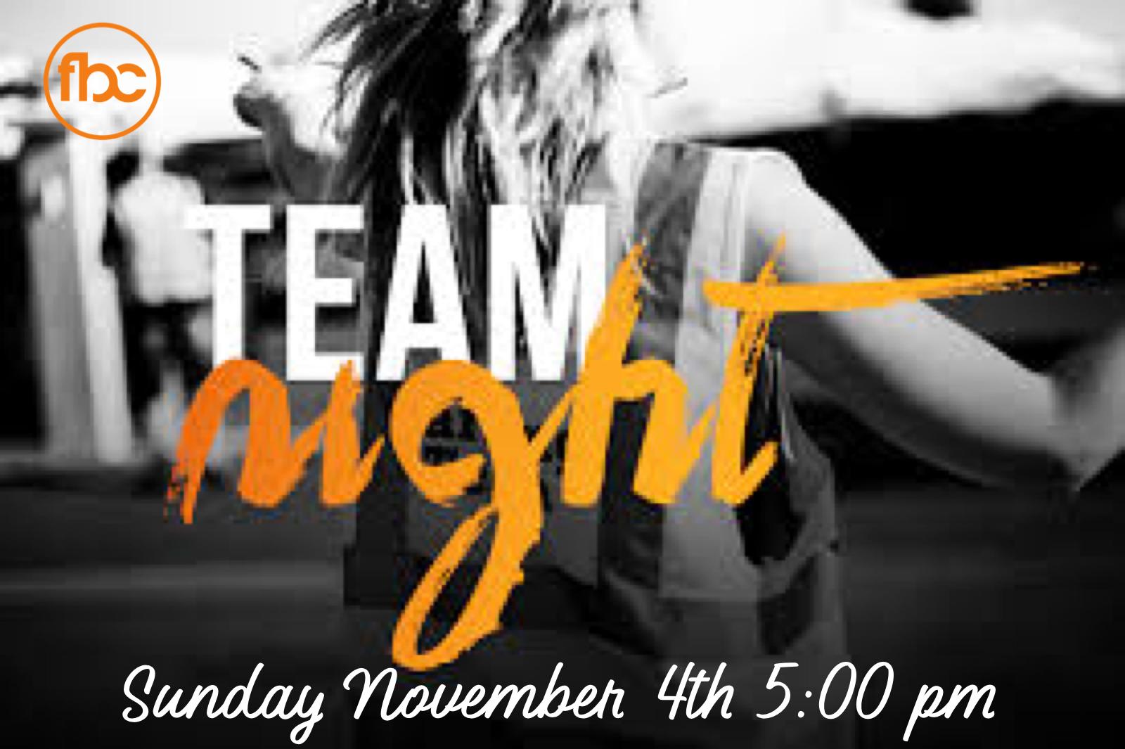 Team Night - Sunday, November 4th at 5:00 pm
