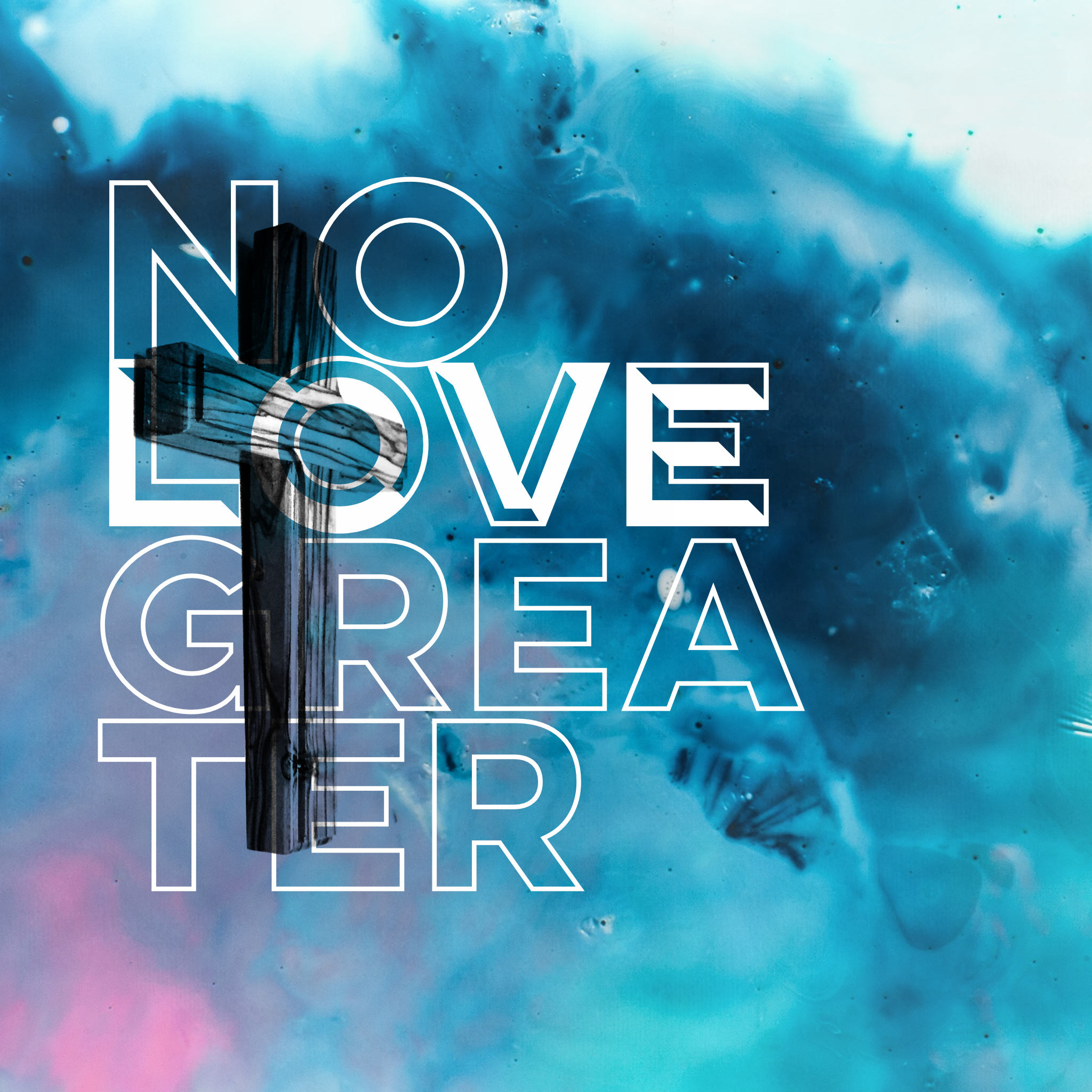 Easter Sunday - No Love Greater