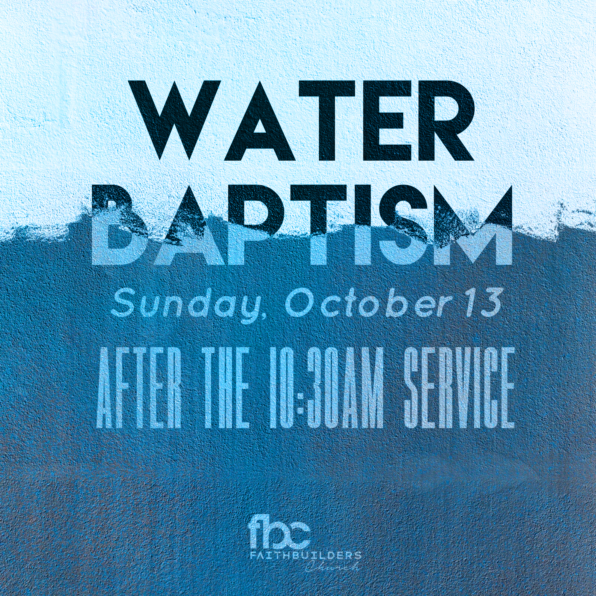 Water Baptism - Sunday, October 20During 10:30AM service