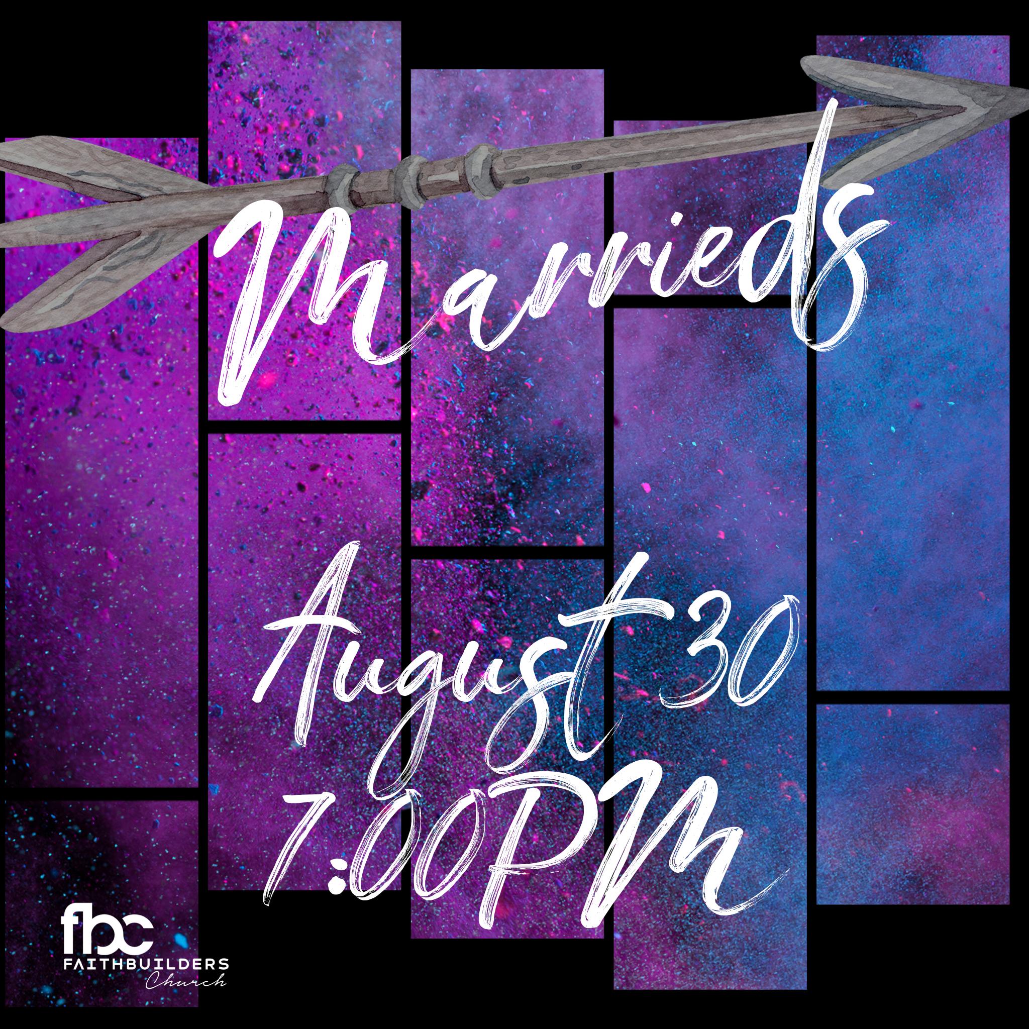 Marrieds Night! - Friday, August 23rd 7:00PMPastor Matt & Ginger McLamb's Home5541 West Saguaro DriveGlendale, AZ 85304