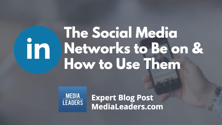 The-Social-Media-Networks-to-Be-on-How-to-Use-Them.jpg