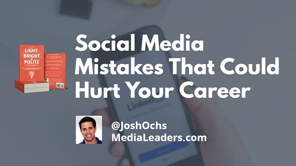 Social-Media-Mistakes-That-Could-Hurt-Your-Career-600.jpg