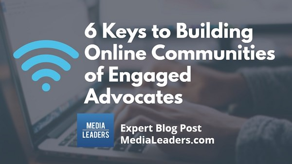 6-Keys-to-Building-Online-Communities-of-Engaged-Advocates-600.jpg