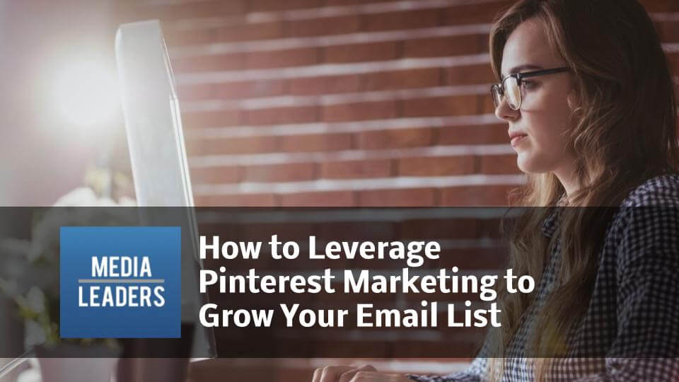 How-to-Leverage-Pinterest-Marketing-to-Grow-Your-Email-List-1.jpg