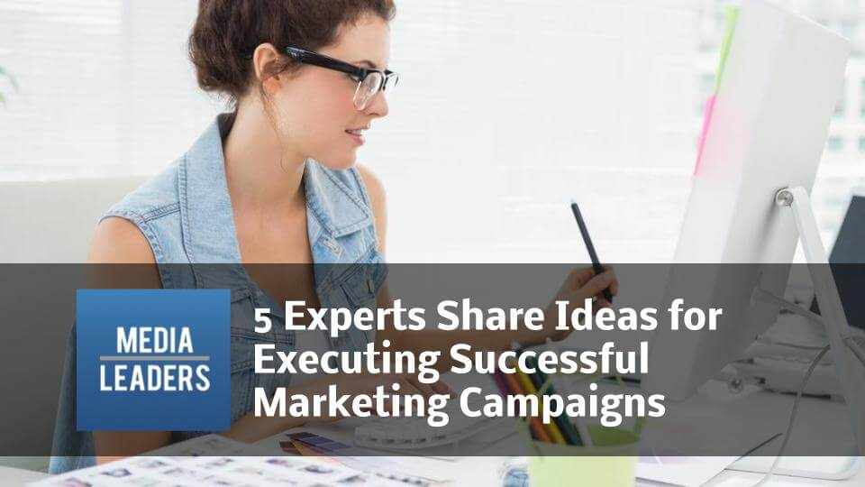 5-Experts-Share-Ideas-for-Executing-Successful-Marketing-Campaigns.jpg