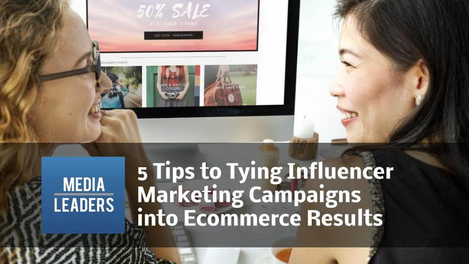 5-Tips-to-Tying-Influencer-Marketing-Campaigns-into-Ecommerce-Results.jpg