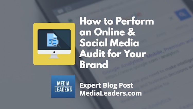 How to Perform an Online & Social Media Audit for Your Brand
