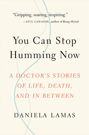 You Can Stop Humming Now: A Doctor's Stories of Life, Death, and in Between   Lamas, a critical care doctor, investigates what it really means to be saved by modern medicine as she shares intimate accounts of patients, their families, and the situations they face.   Little, Brown, Mar. 27 2018