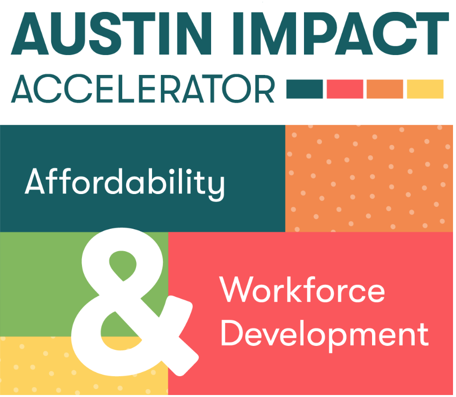 Austin Impact Accelerator - affordabilty and workforce.png