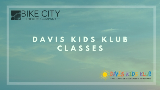 There are currently two theatre class offerings in the works through Davis Kids Klub after school enrichment programs at DJUSD.   Training Wheels Class -  A theatre skills class including the fundamentals voice, movement, and story structure.   Little Wheels Class  - A month long production class based on a piece of classic or contemporary children's literature.