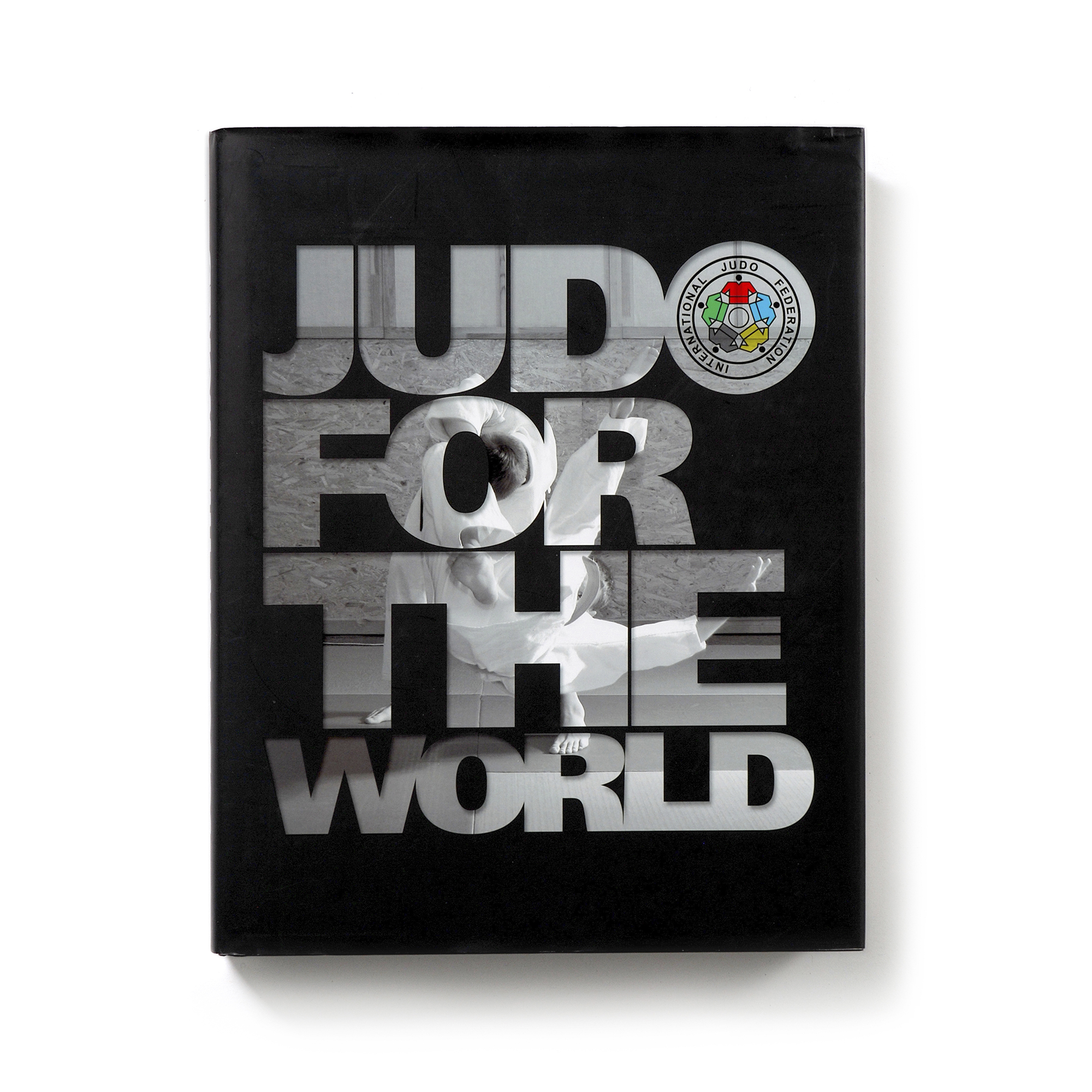 Judo For The World   Michel Brousse  International Judo Federation 312 pages