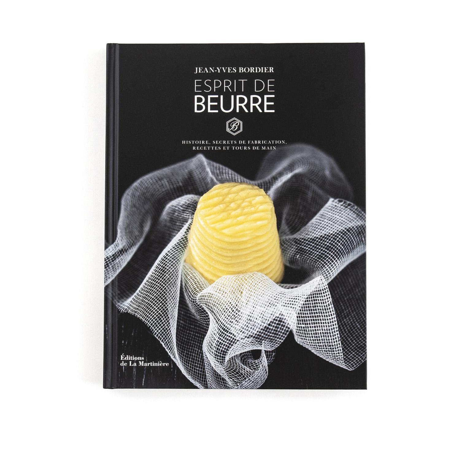 Esprit de Beurre   Jean-Yves Bordier  Éditions de La Martinière  192 pages
