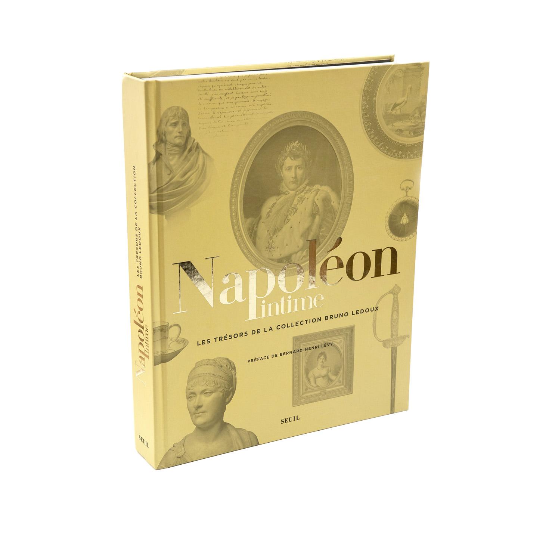 Napoléon Intime  Les trésors de la collection Bruno Ledoux  Éditions du Seuil 416 pages