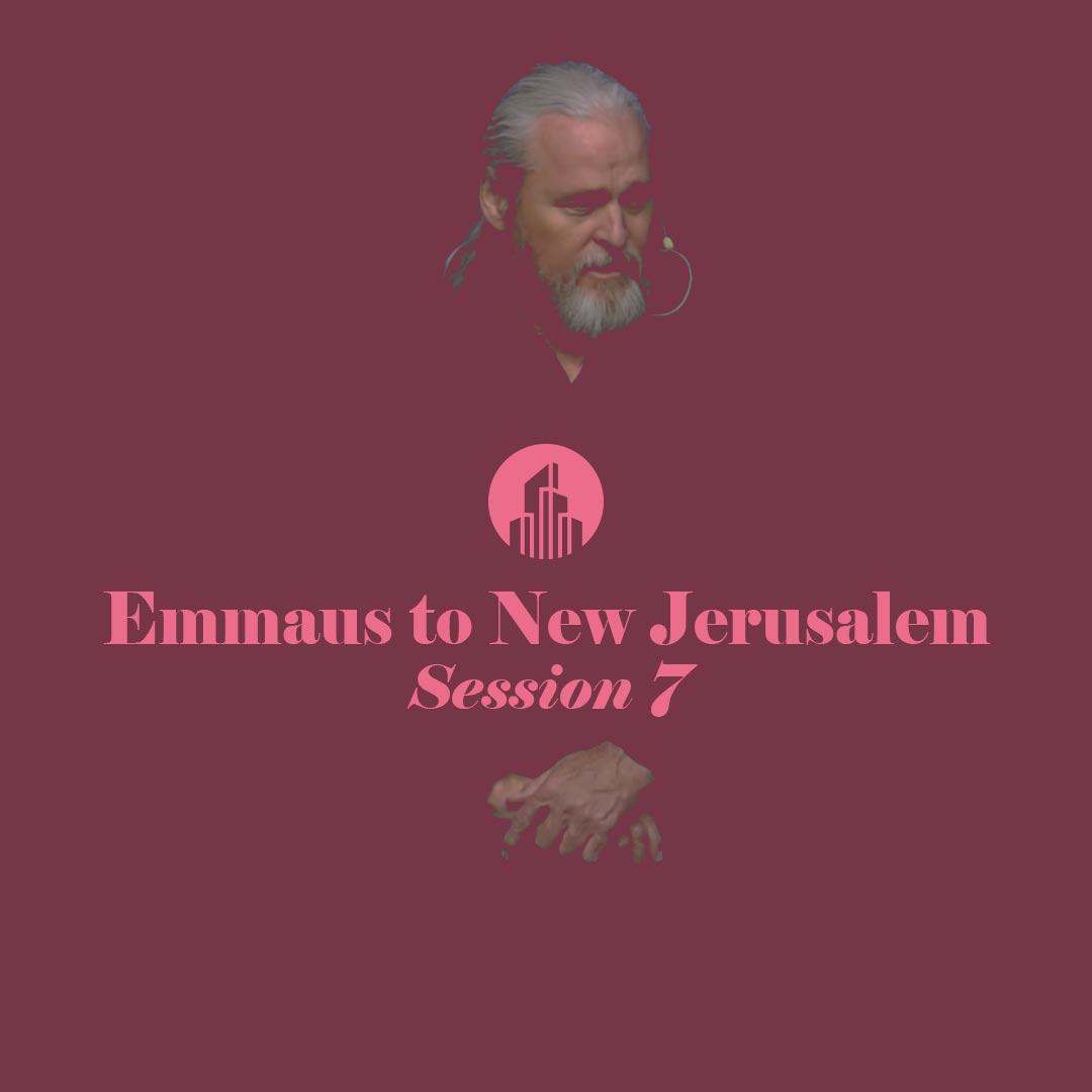 Emmaus to New Jerusalem session 7 sq.jpg