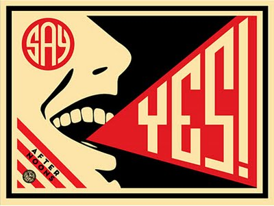 Say Yes!  (2008) by Shepard Fairey. Source:  https://obeygiant.com/prints/say-yes/