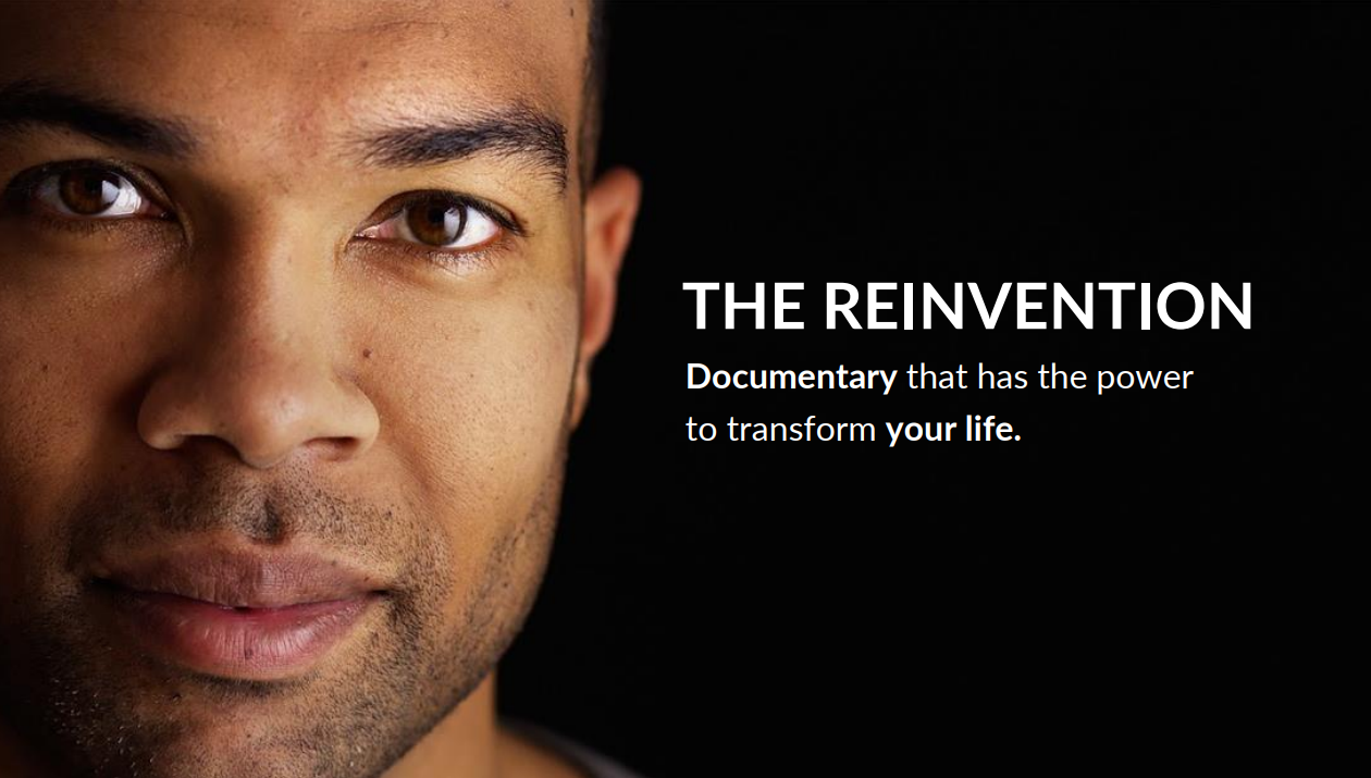 Reinvention movie   A documentary that tells the story of different characters working in different organizations in Europe, North and South Americas, Africa and Australia, who want to be happy and abundant in their lives. However, what we see in their daily life is stress, depression, lack of satisfaction, struggles, burnouts and illnesses. Will they achieve the state of happiness and abundance at work?