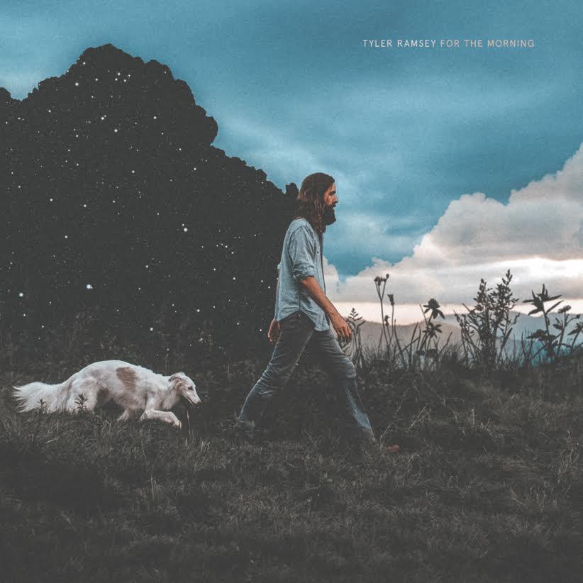 Tyler Ramsey - For the Morning.jpg