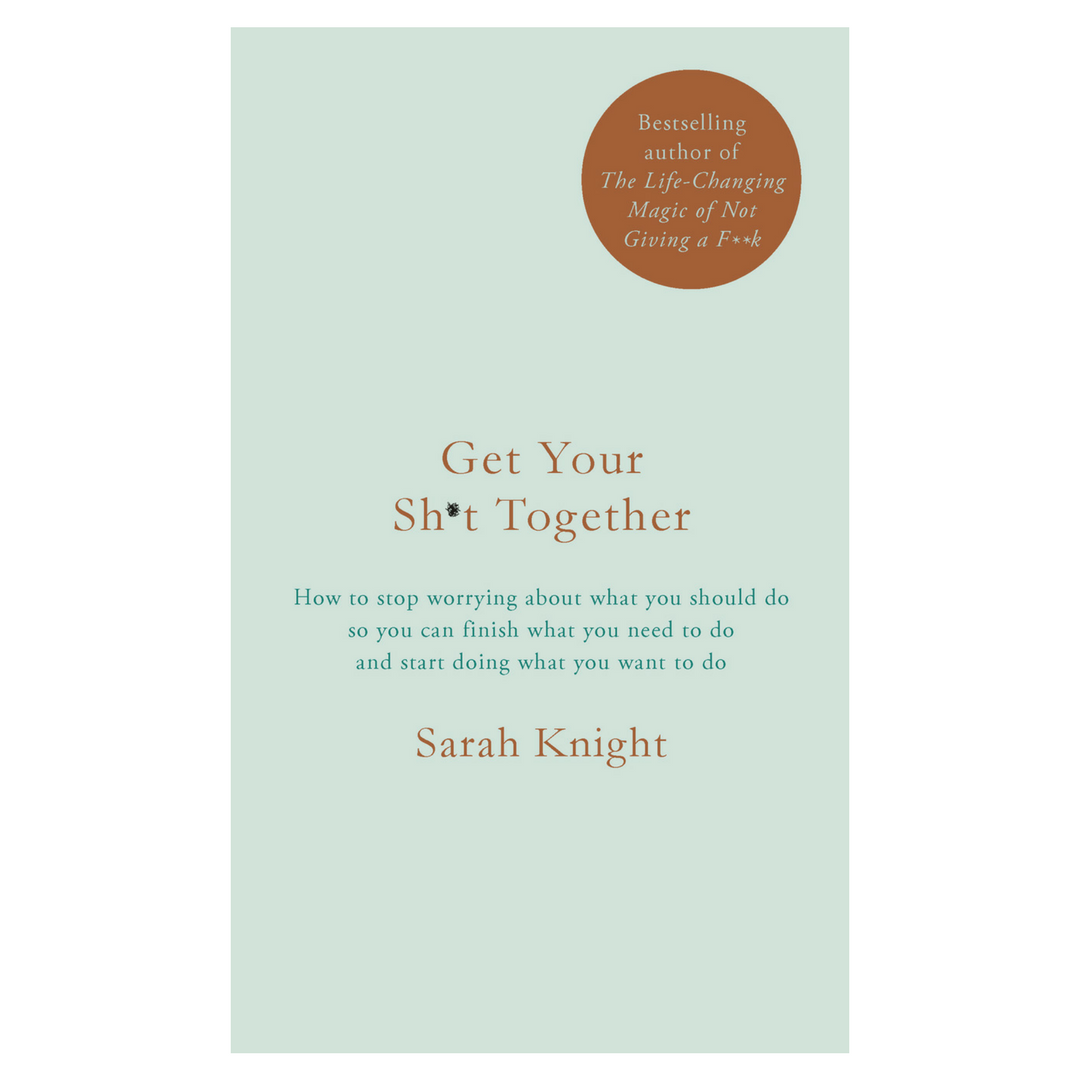 declutter-your-life-and-mind-sarah-knight-get-your-shit-together.png