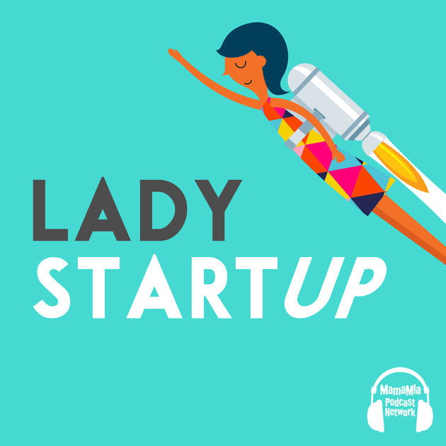 podcasts-to-listen-to-lady-startup.jpg