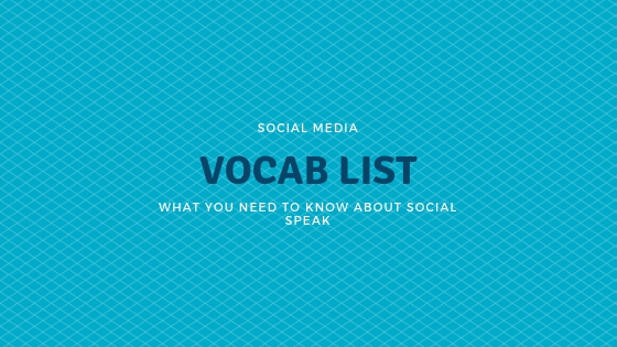 Social Media Management - Social Media Vocab List