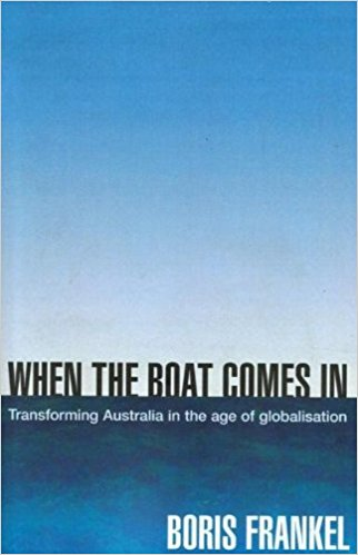 When the Boat Comes in: The Transformation of Australia in the Age of Globalisation