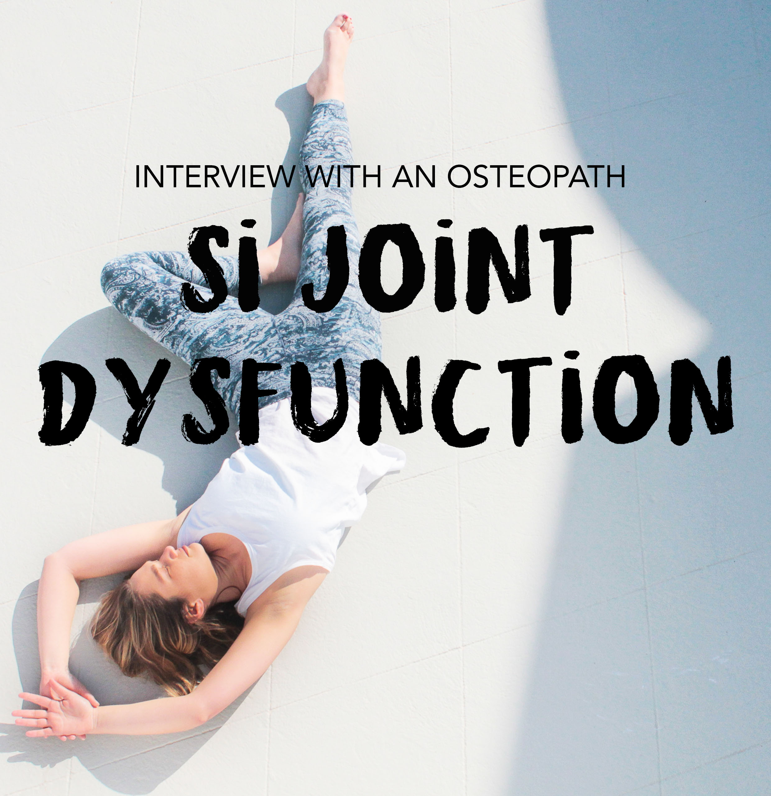 SI Joint Dysfunction - Interview with an Osteopath.jpg