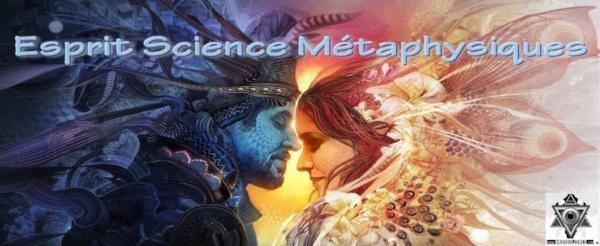 ESPRIT SCIENCE MÉTAPHYSIQUE