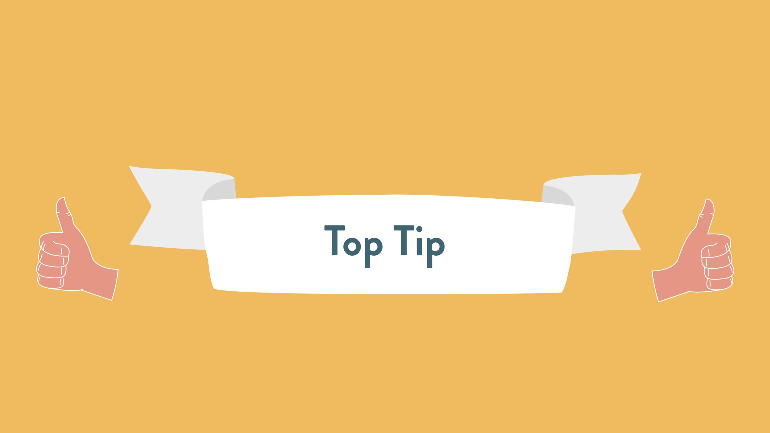 Top tip 5.png