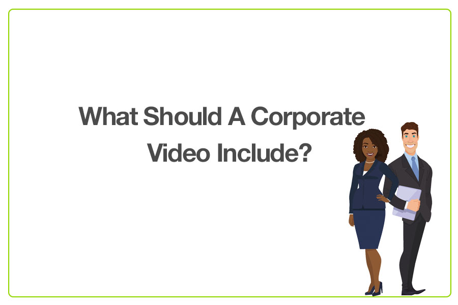 What Should A Corporate Video Include v2.png