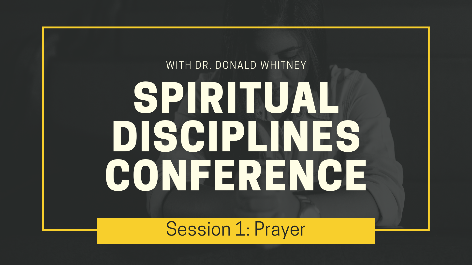 Spiritual Disciplines Conference - Prayer.png