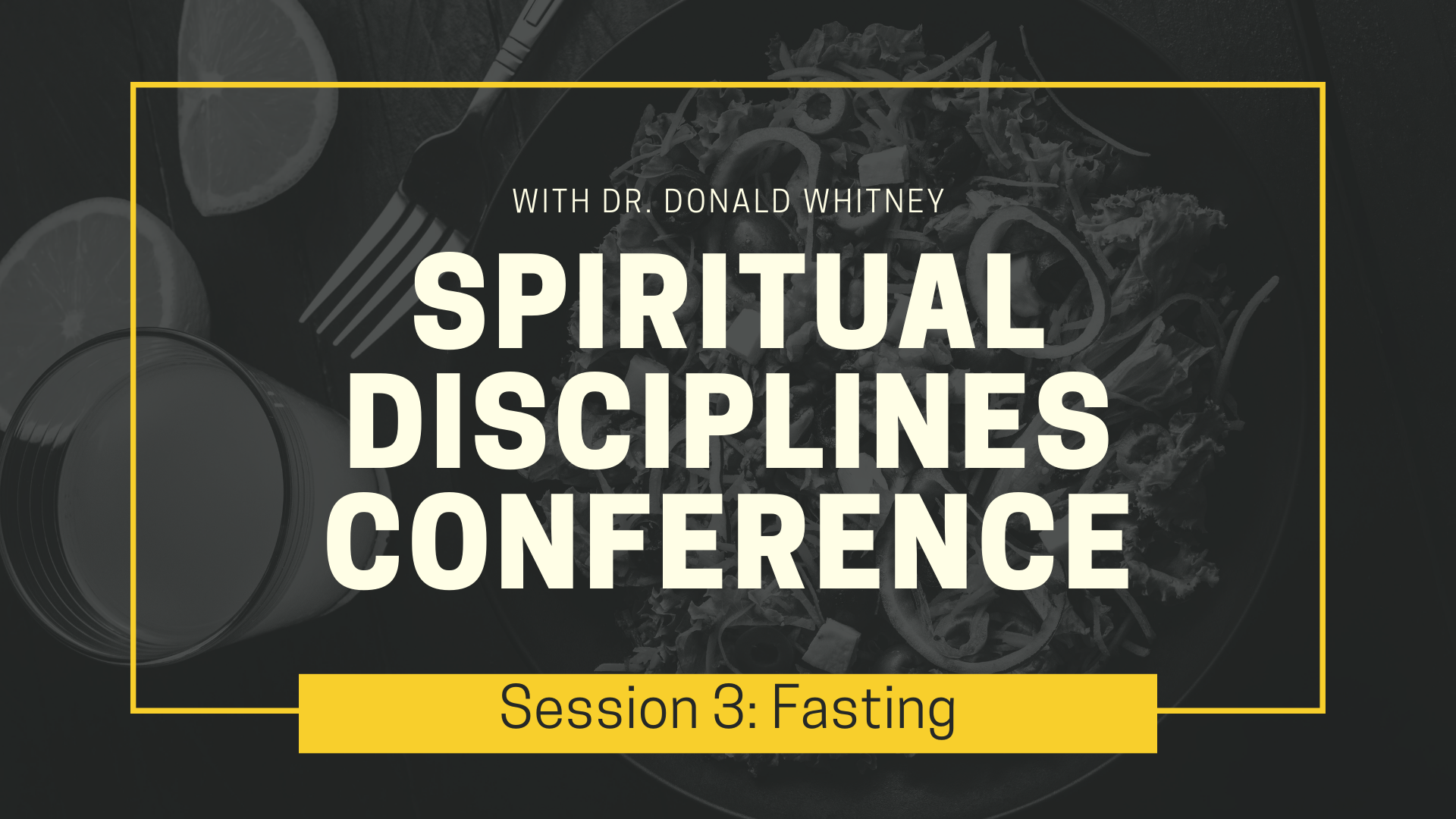 Spiritual Disciplines Conference - Fasting.png