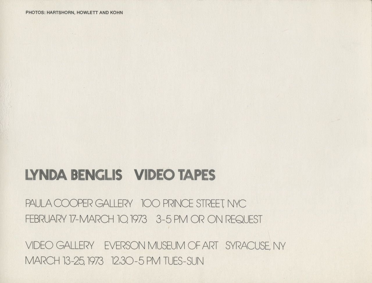 "Exhibition announcement card, verso, for ""Lynda Benglis: Video Tapes,"" Paula Cooper Gallery, 100 Prince Street, New York, NY (February 17 — March 10, 1973)."