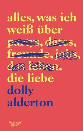 """""""Alles, was ich weiß über die Liebe"""" von Dolly Alderton erscheint am 14. Februar bei KiWi."""