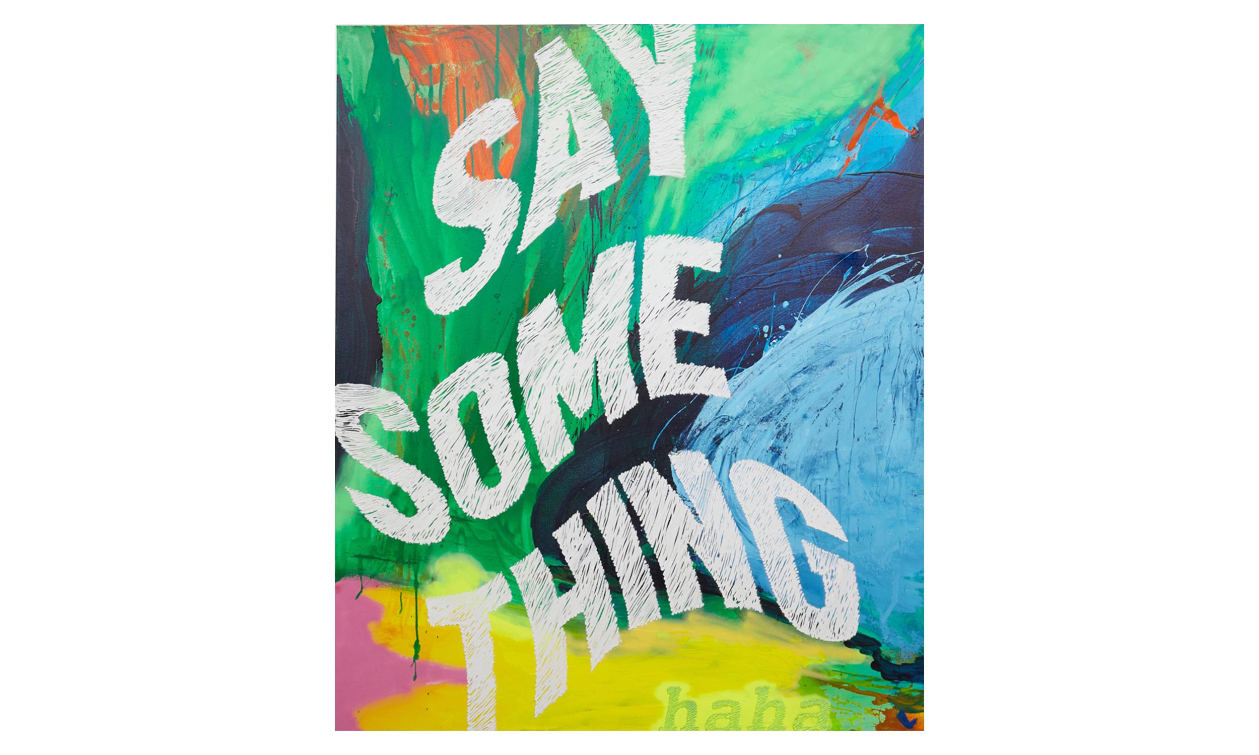 Say Something (haha)  2016 Oil, Acrylic, Caulk on Canvas 72h x 60w in