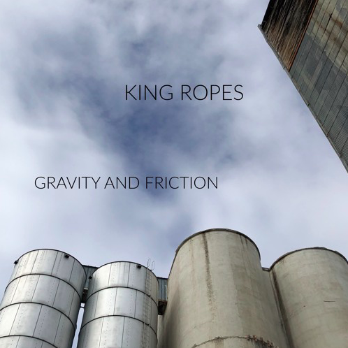 King Ropes, Gravity and Friction - These Bozeman, Montana rockstars have a tight sound with poignant MT vibes. Big Sky sighs are delivered with moody twang.