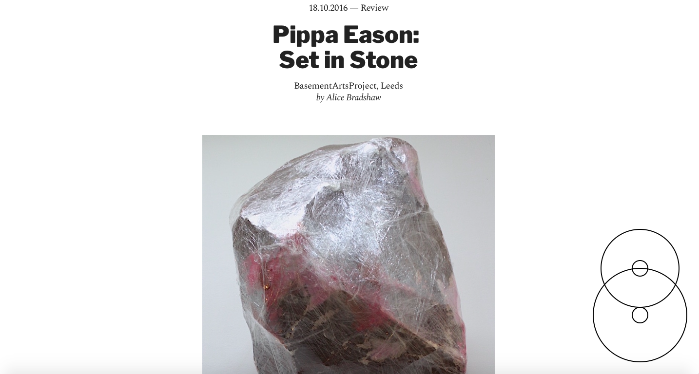 Corridor 8 - http://corridor8.co.uk/article/review-pippa-eason-set-in-stone-basement-arts-project-leeds/