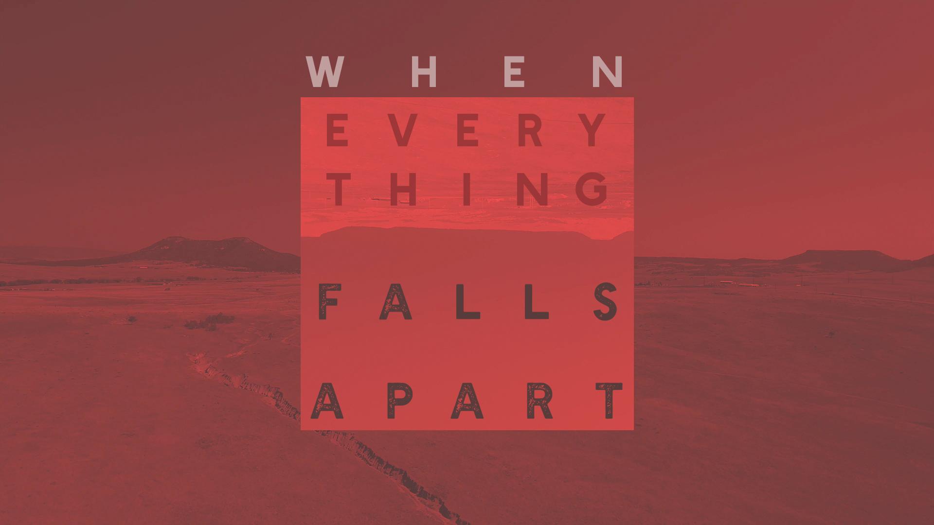 When Everything Falls apart.jpg