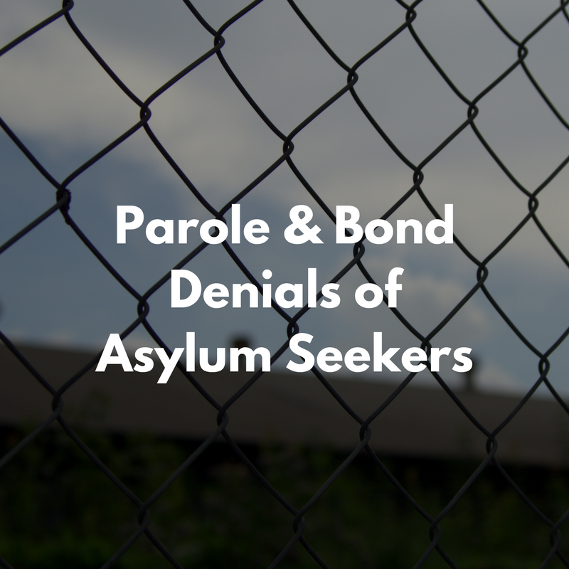Parole & Bond Denials of Asylum Seekers.png
