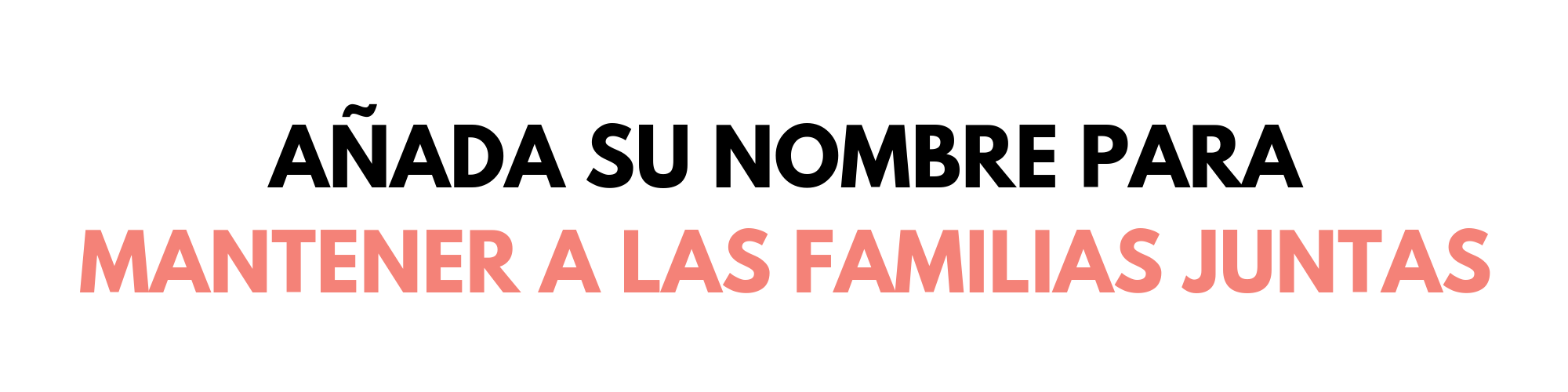 Spanish_  Add your name to keep families together.png
