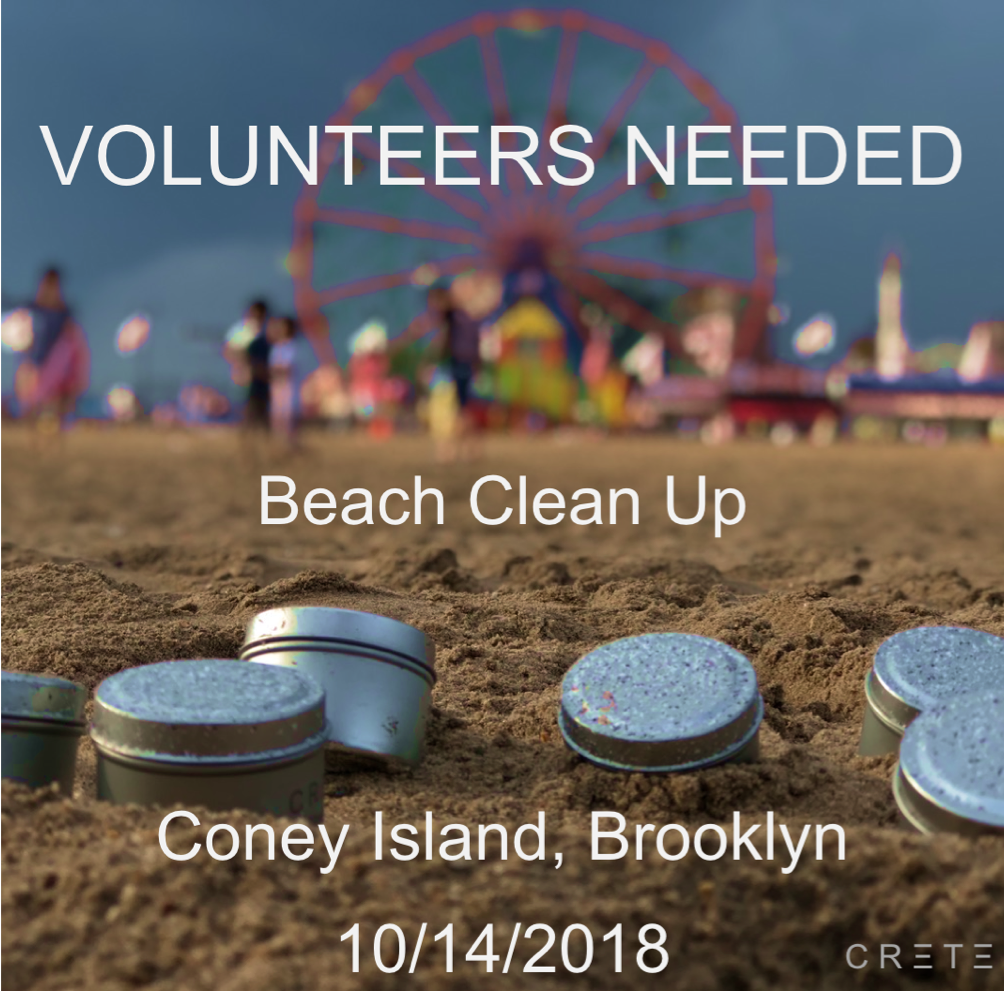 - Join us bright and early on October 14th send off our beach in the best possible way for the winter.Our oceans and waterways improve each and every one of our lives no matter where we are from. Today, plastic is found in 62% of all seabirds and in 100% of sea turtle species. It takes very little on our ends to make a large impact. That's why we are partnering with local organizations to host a Beach Clean Up at Coney Island!Yes, it's October and early Sunday morning so we got you covered with caffein and equipment to make this event as impactful as possible.Email us at cretecandles@gmail.com to give us a heads up, we would love to see you there! All ages welcome.