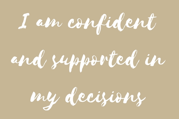 Positive Affirmation Birth I am confident and supported in my decisions hypnobirthing
