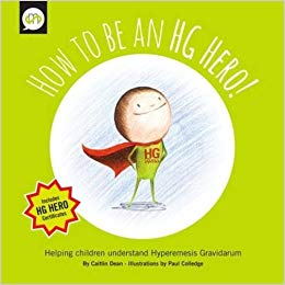 9. How to be an HG Hero by Caitlin Dean - Hopefully not relevant to loads of you, but if you're planning a second HG pregnancy, this helps older children understand what's going on.