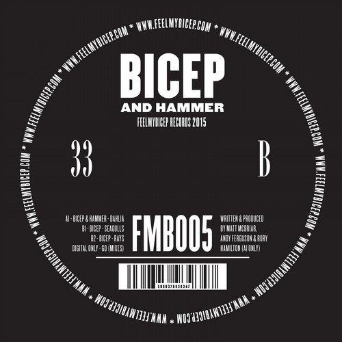 BICEP & HAMMER - DAHLIA EP - Feel My Bicep