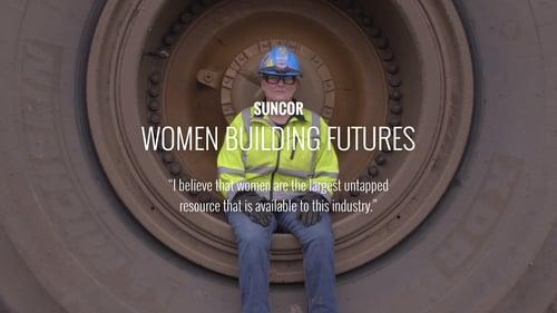 Suncor - Women Building Futures - https://vimeo.com/76658527