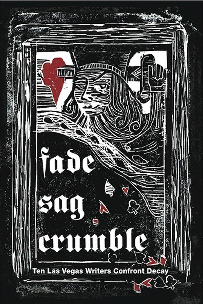 Fade Sag Crumble_Las Vegas Writes Project_cover.jpg