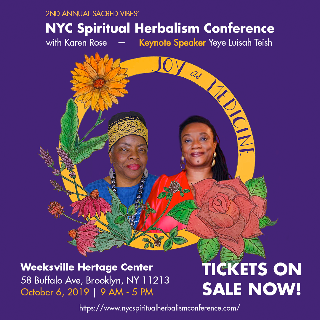 2ND ANNUAL SACRED VIBES'  NYC Spiritual Herbalism Conference  October 6, 2019, 9-5 PM